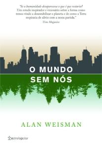 """Um Livro na Minha Vida, """"O Mundo sem nós"""", de Allan Weiseman, por Ana Catarina Costa"""